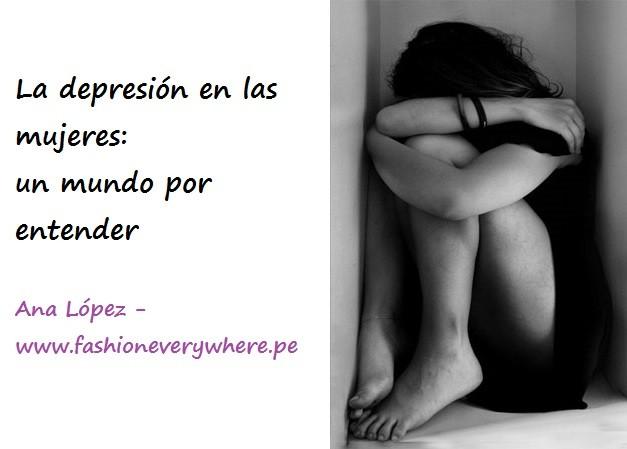 La_depresión_en_las_mujeres_Ana_López_www.fashioneverywhere.pe